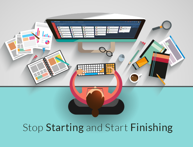 Stop Starting and Start Finishing