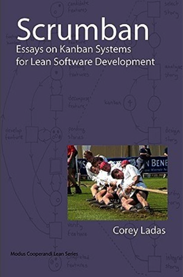 Scrumban and Other Essays on Kanban Systems for Lean Software Dev