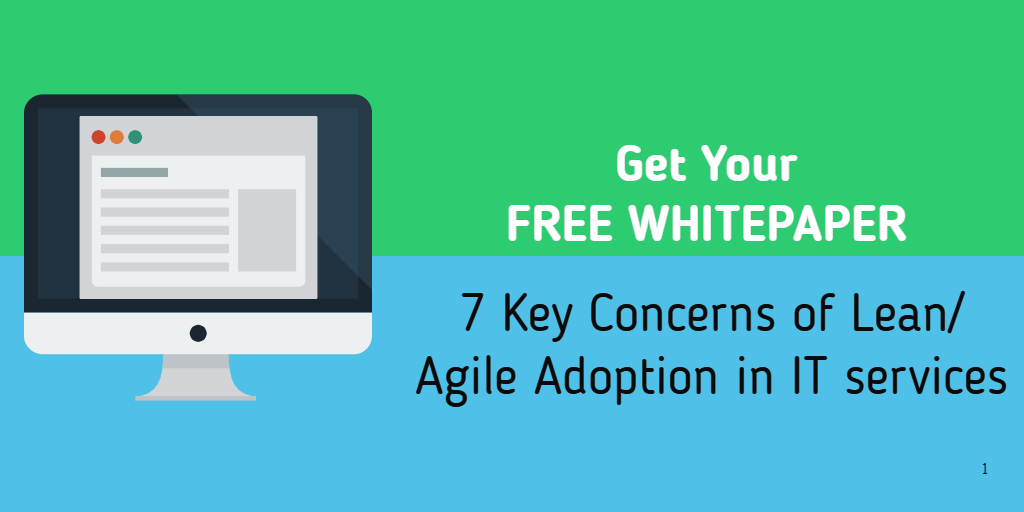 7 Key Concerns of Lean/ Agile Adoption