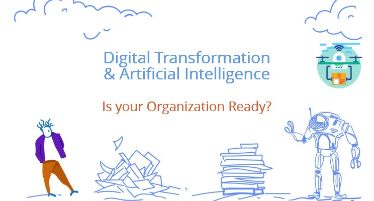 Digital Transformation & Artificial Intelligence: Is your Organization ready?