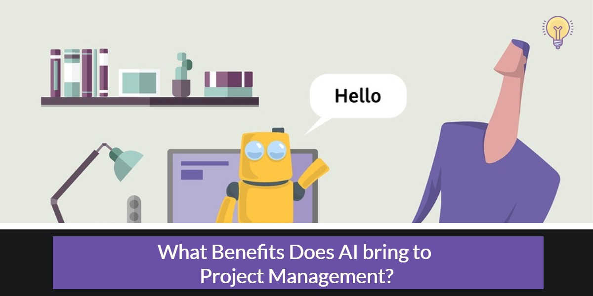 What Benefits does Artificial Intelligence (AI) bring to Project Management?
