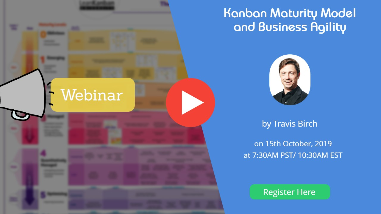 Kanban Maturity Model and Business Agility