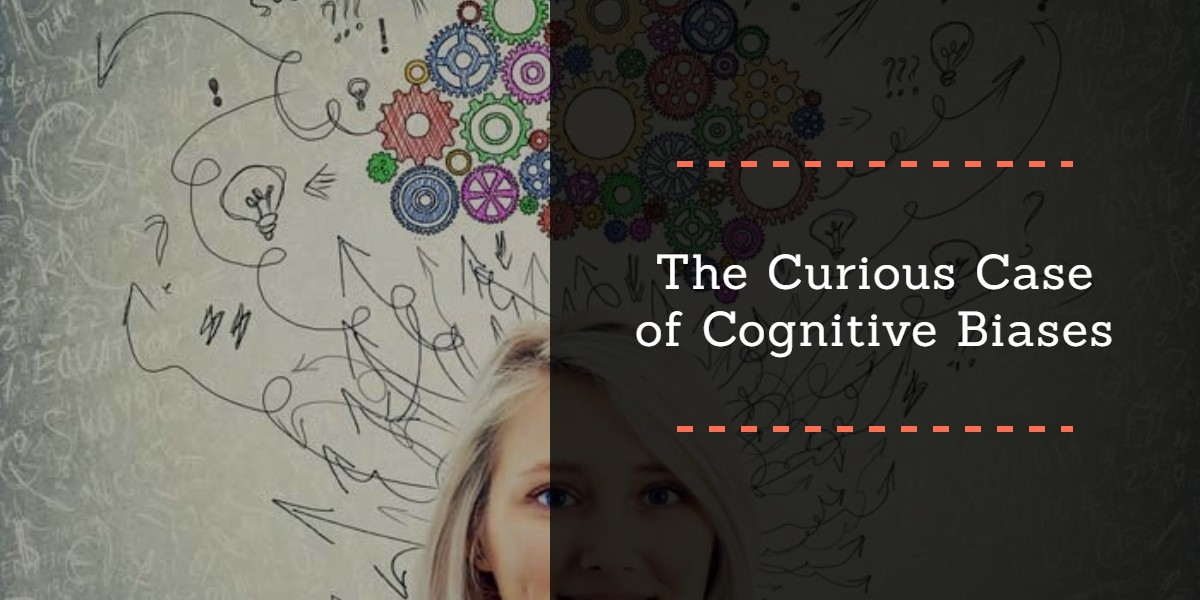 The Curious Case of Cognitive Biases