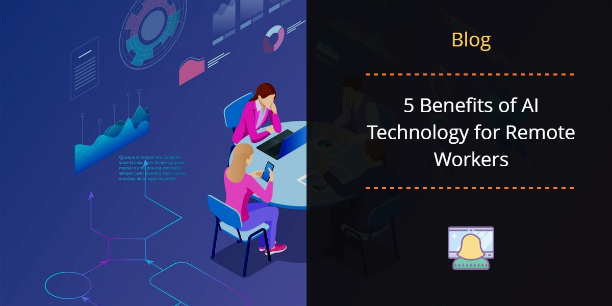 5 Benefits of AI Technology for Remote Workers